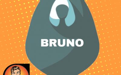 J'ai testé pour vous… Bruno !