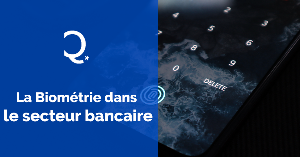 Biométrie bancaire : vers une authentification renforcée
